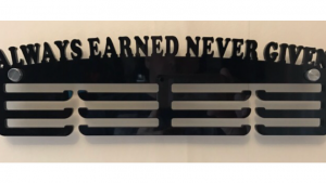 Always Earned Never Given 3 tier medal hanger